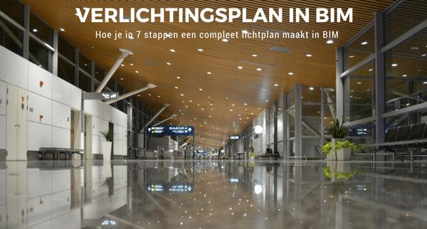 In 7 stappen een verlichtingsplan maken in BIM